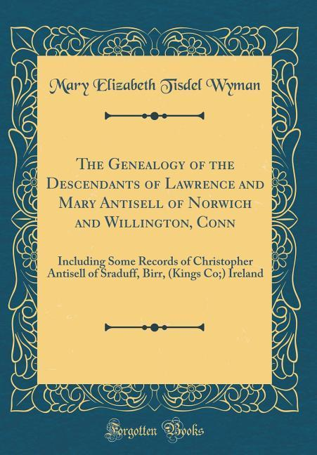 The Genealogy of the Descendants of Lawrence an...