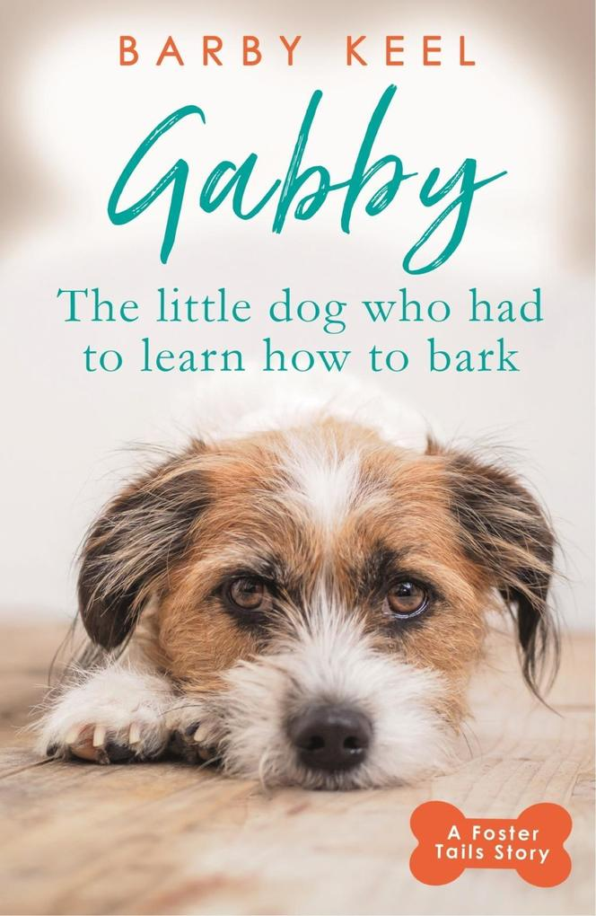 Gabby: The Little Dog that had to Learn to Bark...