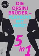 Die Orsini Brüder - Playboys mit Herz? - 5in1