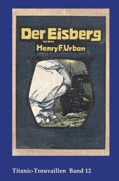 Der Eisberg als Buch von Henry F. Urban