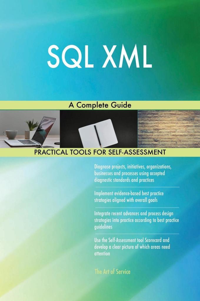 SQL XML A Complete Guide als eBook Download von...