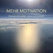 Mehr Motivation: Motivier dich selbst, sonst tut's ja keiner!