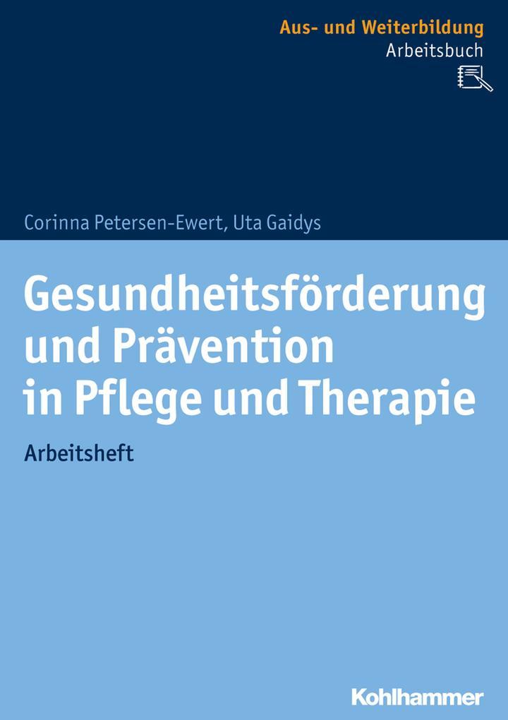 Gesundheitsförderung und Prävention in Pflege u...