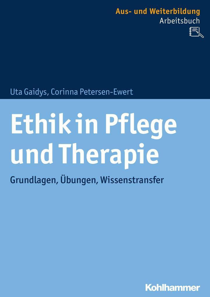 Ethik in Pflege und Therapie als eBook Download...