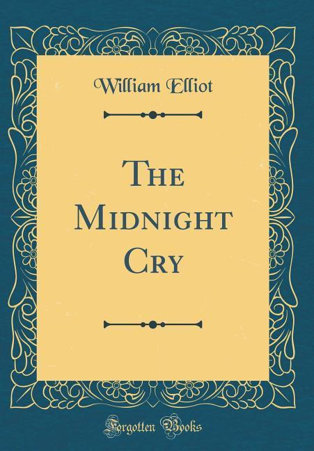The Midnight Cry (Classic Reprint) als Buch von...