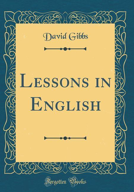 Lessons in English (Classic Reprint) als Buch v...
