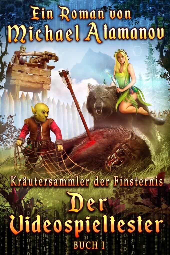 Der Videospieltester (Kräutersammler der Finsternis Buch 1) LitRPG-serie als eBook