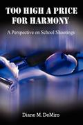 Too High a Price for Harmony: A Perspective on School Shootings