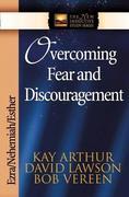 Overcoming Fear and Discouragement: Ezra/Nehemiah/Esther