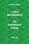 7 Jahre BREADHUNTER - Sammelband Trilogie