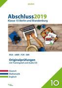 Abschluss 2019 - Klasse 10. Deutsch, Mathematik und Englisch. Berlin und Brandenburg