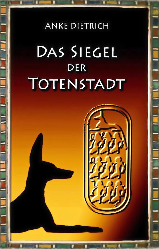Das Siegel der Totenstadt als eBook epub