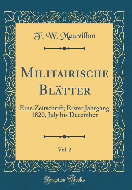 Militairische Blätter, Vol. 2 als Buch von F. W...