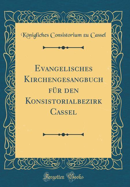 Evangelisches Kirchengesangbuch für den Konsist...