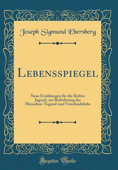 Lebensspiegel als Buch von Joseph Sigmund Ebers...
