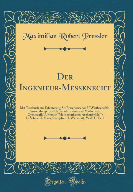 Der Ingenieur-Messknecht als Buch von Maximilia...