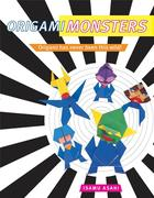 Origami Monsters: [Origami Book, 23 Projects]