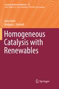 Homogeneous Catalysis with Renewables