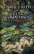 The Fairy-Faith in Celtic Countries