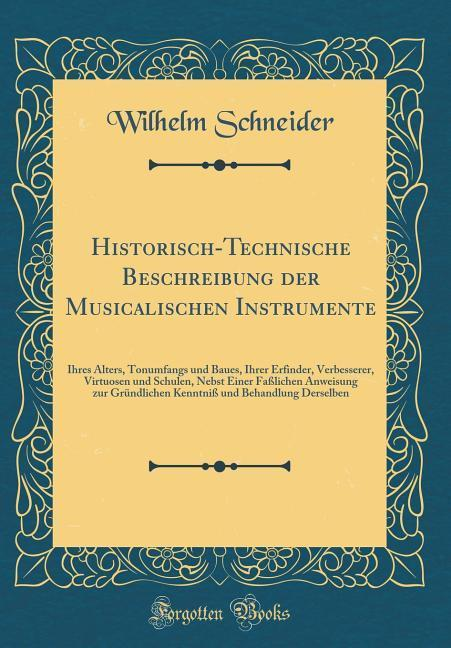 Historisch-Technische Beschreibung der Musicali...