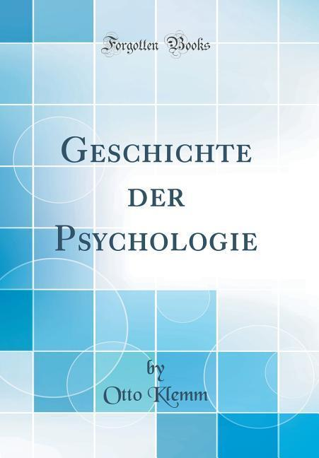 Geschichte der Psychologie (Classic Reprint) al...