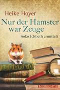 Nur der Hamster war Zeuge