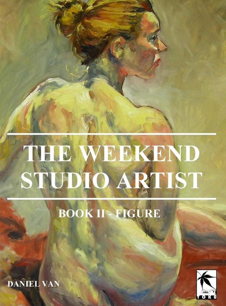 The WeekEnd Studio Artist, Book II - Figure als...