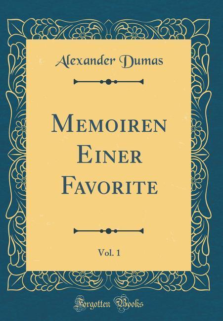 Memoiren Einer Favorite, Vol. 1 (Classic Reprin...