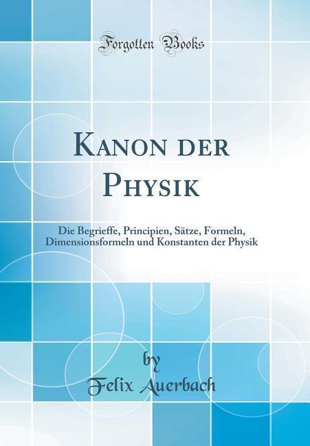 Kanon der Physik als Buch von Felix Auerbach