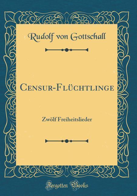 Censur-Flüchtlinge als Buch von Rudolf Von Gott...