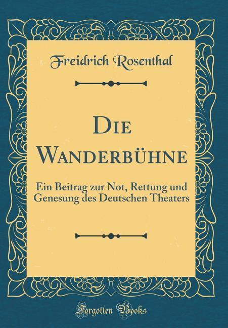 Die Wanderbühne als Buch von Freidrich Rosenthal