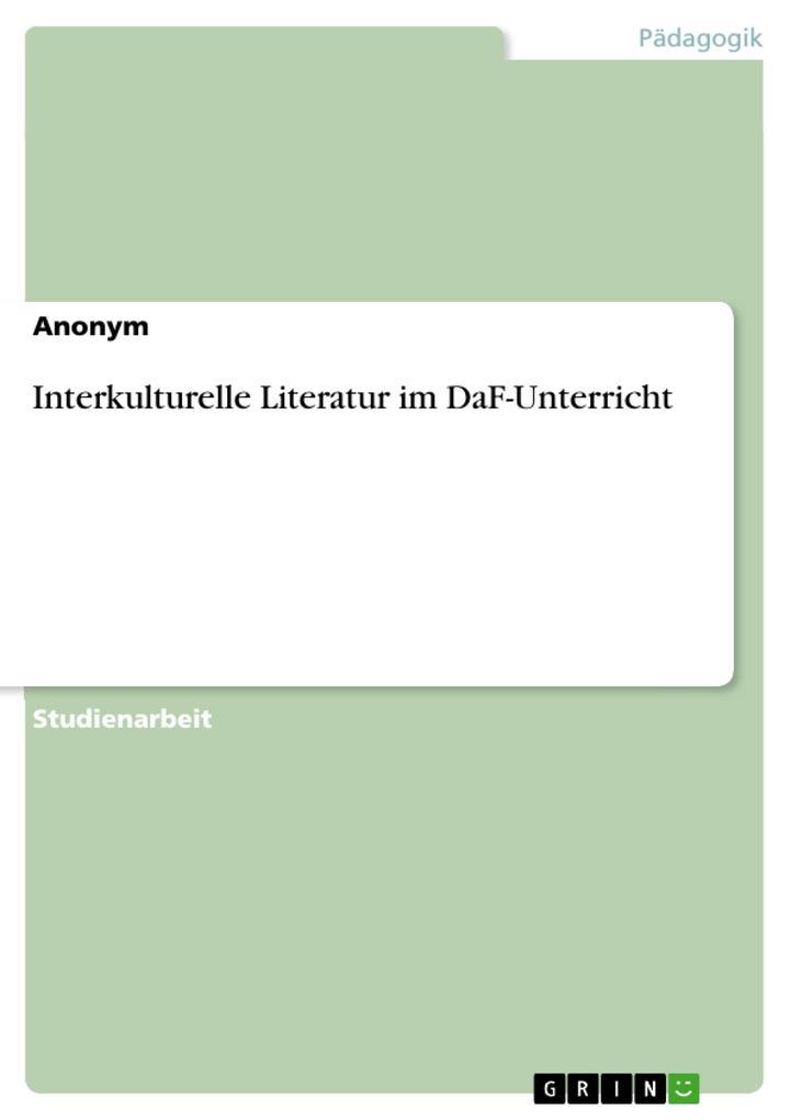 Interkulturelle Literatur im DaF-Unterricht als...