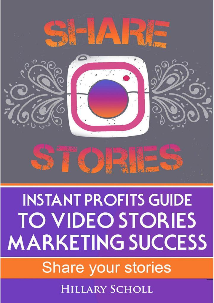 Instant Profits Guide to Video Stories Marketin...
