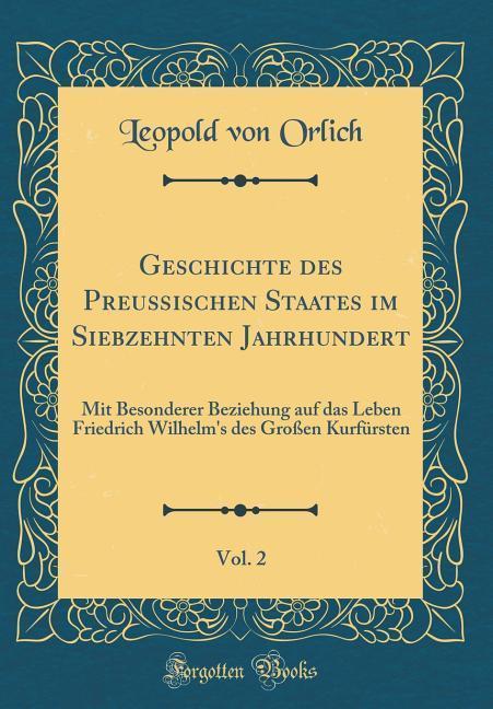 Geschichte des Preußischen Staates im Siebzehnt...