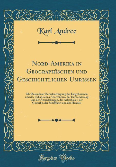 Nord-Amerika in Geographïschen und Geschichtlic...