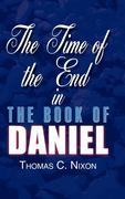 The Time of the End in the Book of Daniel