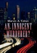 An Innocent Murderer?