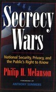 Secrecy Wars: National, Security, Privacy, and the Public's Right to Know