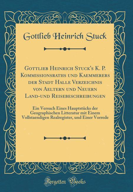 Gottlieb Heinrich Stuck´s K. P. Kommissionsrath...