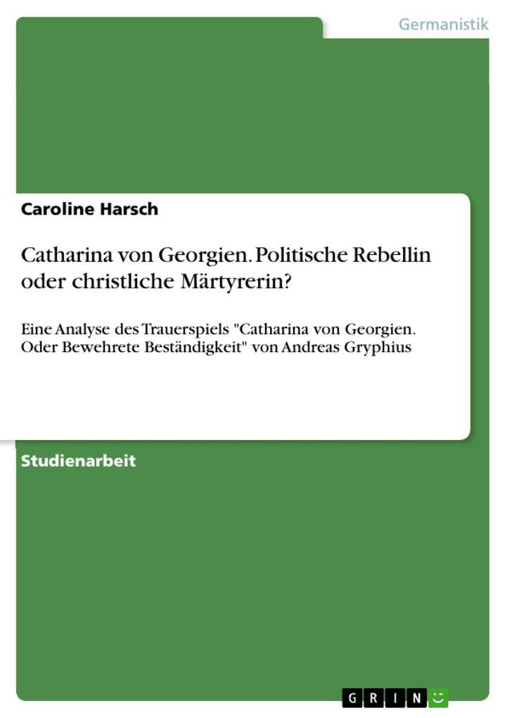 Catharina von Georgien. Politische Rebellin ode...