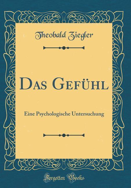 Das Gefühl als Buch von Theobald Ziegler