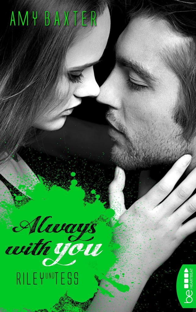 Always with you - Riley und Tess als eBook
