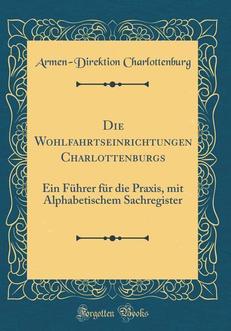 Die Wohlfahrtseinrichtungen Charlottenburgs als...