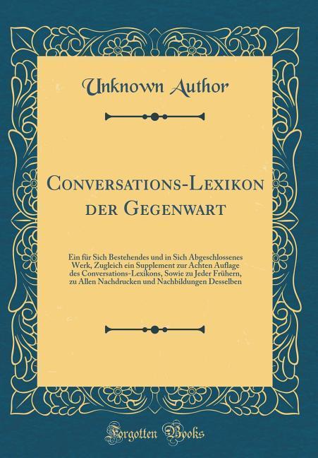 Conversations-Lexikon der Gegenwart als Buch vo...
