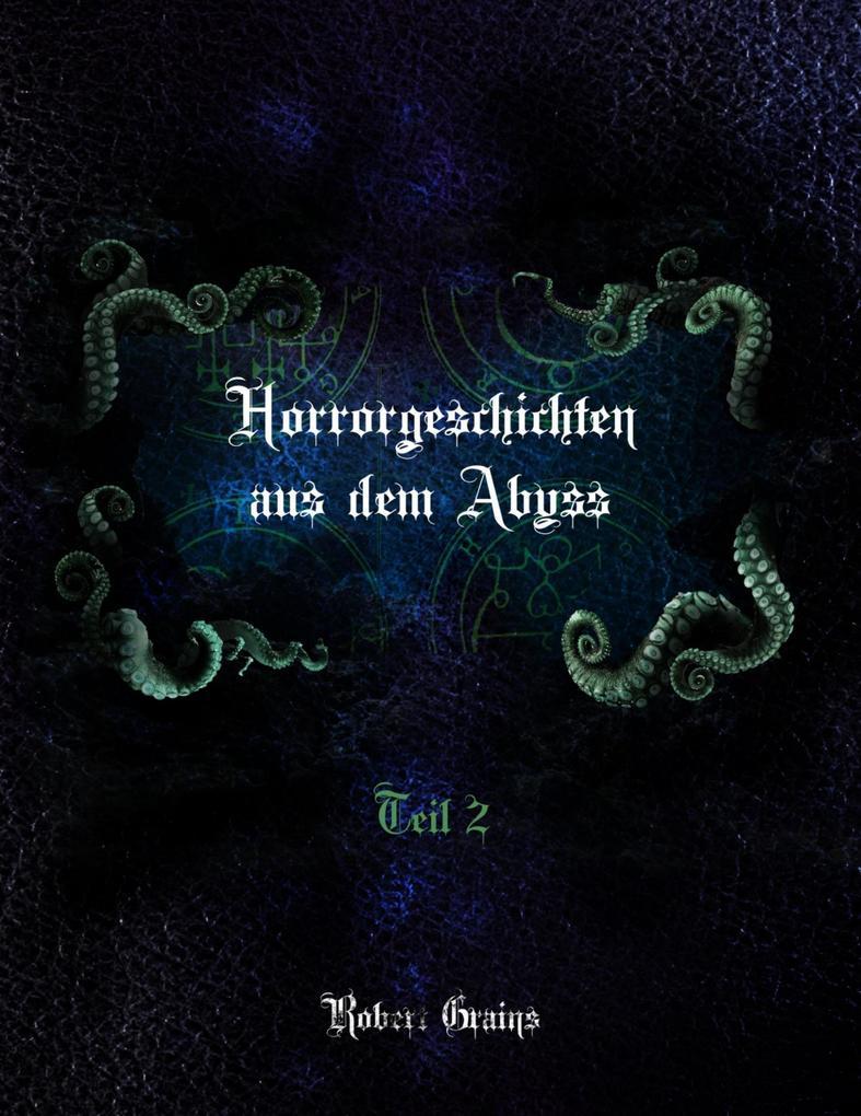 Horrorgeschichten aus dem Abyss Teil 2 als eBook