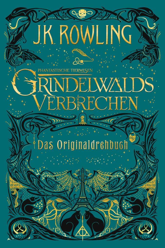 Phantastische Tierwesen: Grindelwalds Verbrechen (Das Originaldrehbuch) als eBook
