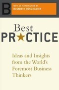 Best Practice: Ideas and Insights from the World's Foremost Business Thinkers