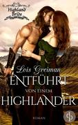 Entführt von einem Highlander (Historischer Roman, Liebe)