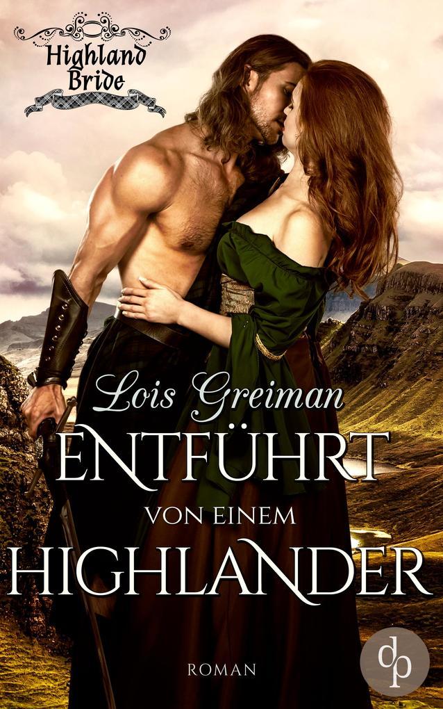 Entführt von einem Highlander (Historischer Roman, Liebe) als eBook