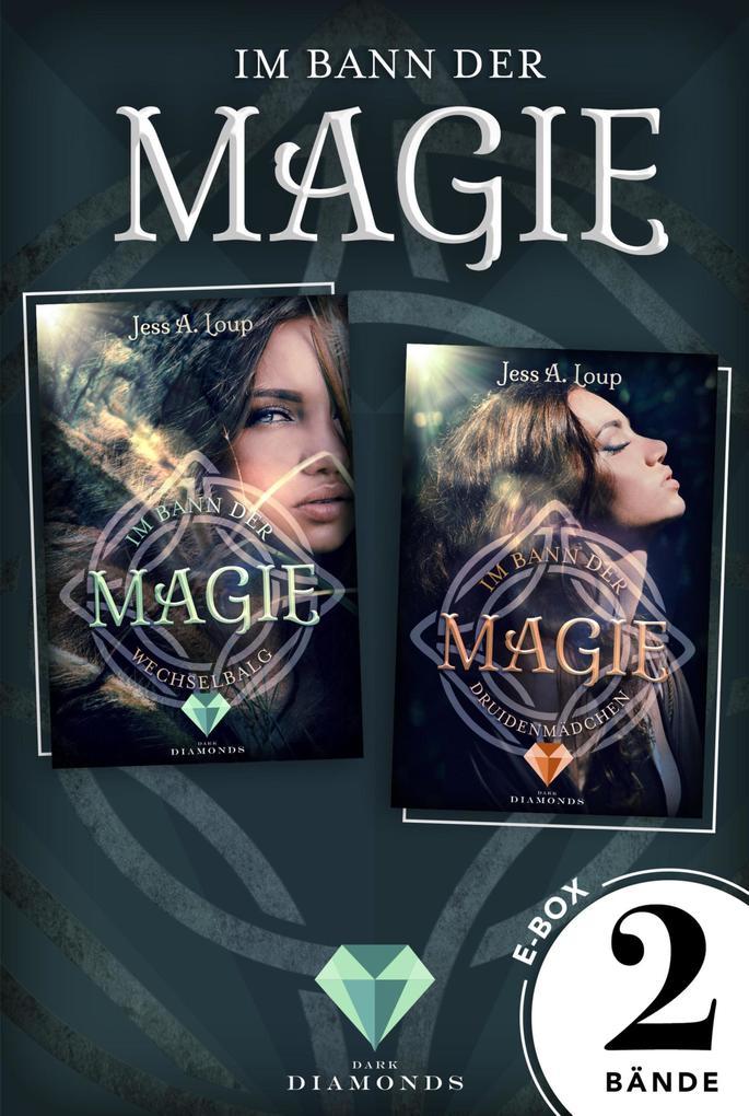 Im Bann der Magie: Alle Bände der verzaubernden Fantasy-Dilogie in einer E-Box! als eBook